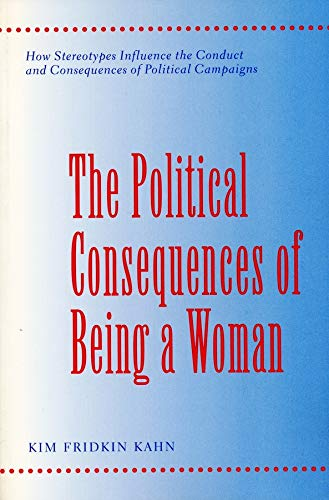 9780231103039: The Political Consequences of Being a Woman