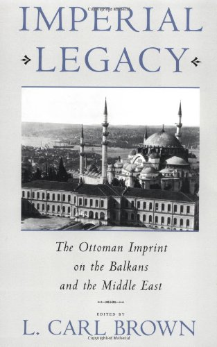 9780231103053: Imperial Legacy: The Ottoman Imprint on the Balkans and the Middle East