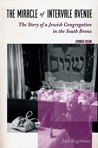 The Miracle of Intervale Avenue: The Story of the Jewish Congregation in the South Bronx