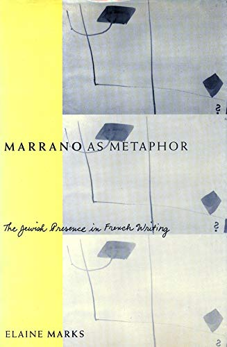 Marrano as metaphor : the Jewish presence in French writing.: Marks, Elaine.