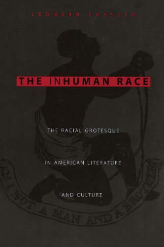 The inhuman race : the racial grotesque in American literature and culture.: Cassuto, Leonard
