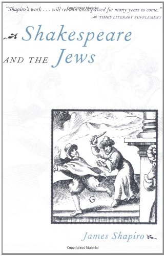 Shakespeare and the Jews (9780231103459) by Shapiro, James