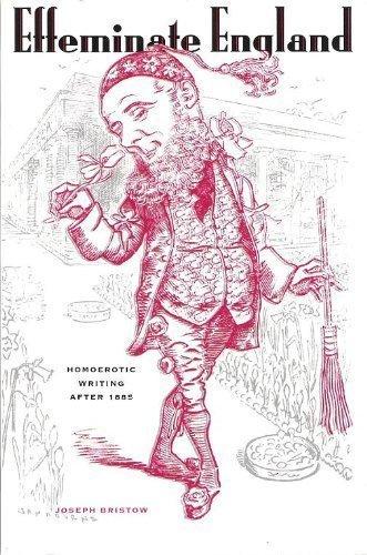 9780231103497: Effeminate England: Homoerotic Writing After 1885 (Between Men - Between Women Gay and Lesbian Studies)