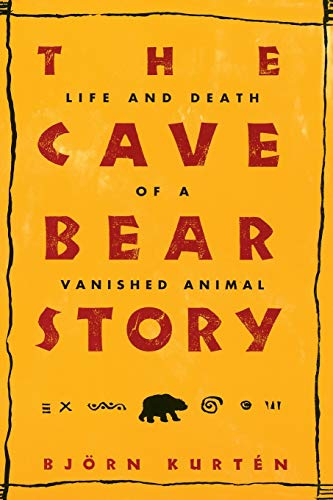 9780231103619: The Cave Bear Story: Life and Death of a Vanished Animal (Linguistics, and Culture; Literary)