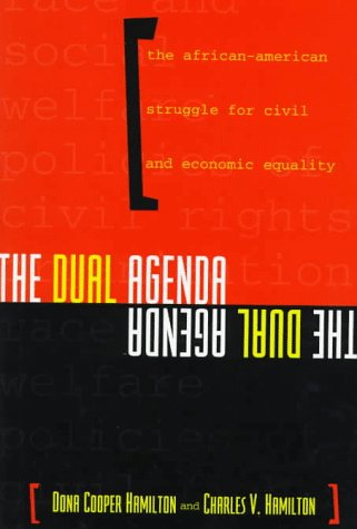 The Dual Agenda : Race & Social Welfare Policies of Civil Rights Organizations (Power, Conflict, ...