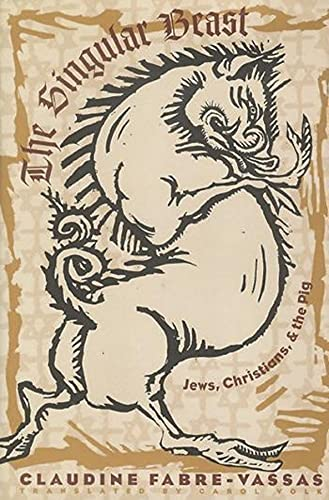9780231103664: The Singular Beast: Jews, Christians, & the Pig