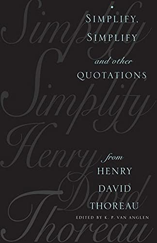9780231103886: Simplify, Simplify and Other Quotations from Henry David Thoreau