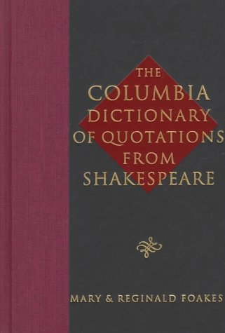 9780231104340: The Columbia Dictionary of Quotations From Shakespeare