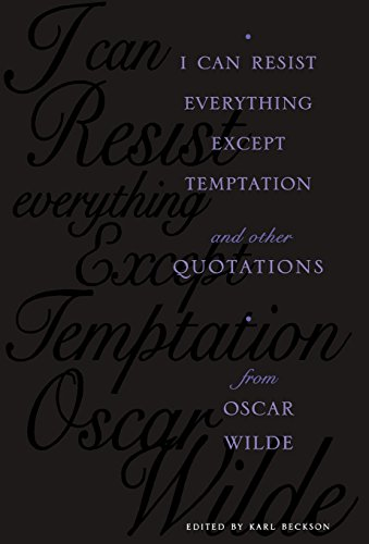 9780231104562: I Can Resist Everything Except Temptation: And Other Quotations from Oscar Wilde