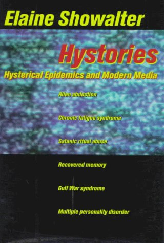 9780231104586: Hystories: Hysterical Epidemics and Modern Culture