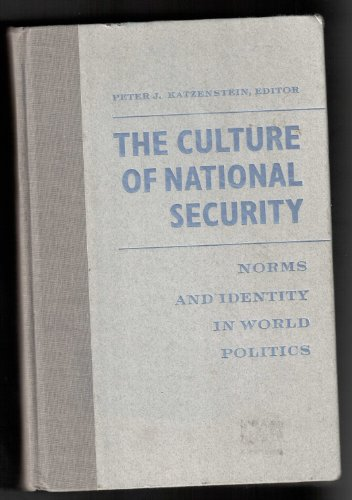 9780231104685: The Culture of National Security: Norms and Identity in World Politics (New Directions in World Politics)