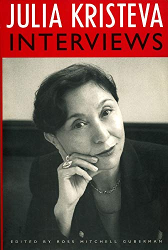 9780231104869: Julia Kristeva Interviews (European Perspectives: A Series in Social Thought and Cultural Criticism)