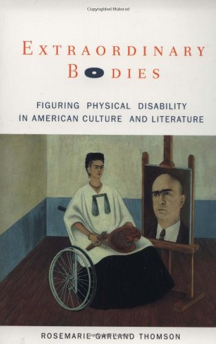 9780231105170: Extraordinary Bodies: Figuring Physical Disability in American Culture and Literature: Figuring Physical Disability in American Literature and Culture
