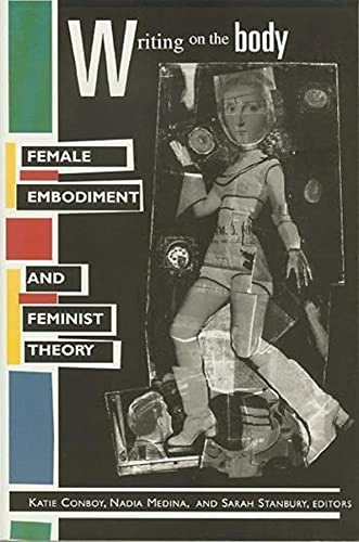 9780231105453: Writing on the Body: Female Embodiment and Feminist Theory