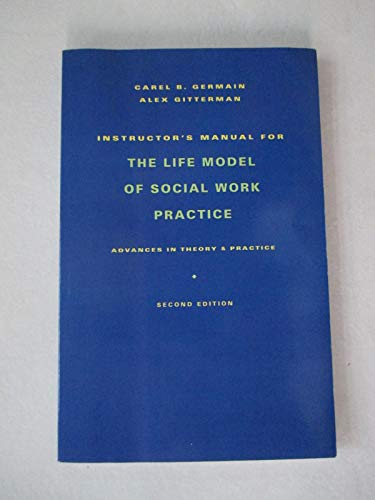 9780231105552: Life Model of Social Work Practice: Instructors Manual: Advances in Theory and Practice