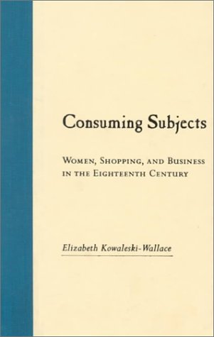 9780231105781: Consuming Subjects