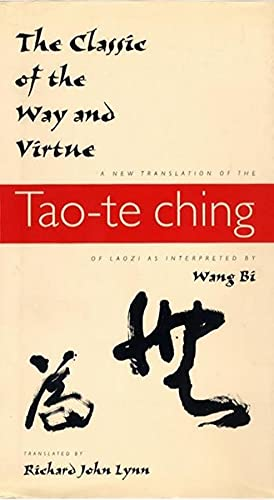9780231105811: The Classic of the Way and Virtue: A New Translation of the Tao-te Ching of Laozi as Interpreted by Wang Bi (Translations from the Asian Classics)