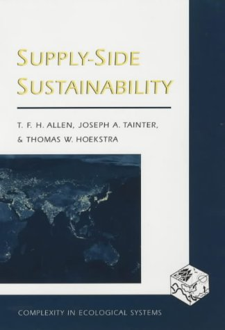 9780231105873: Supply-Side Sustainability (Complexity in Ecological Systems)