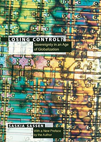 9780231106092: Losing Control?: Sovereignty in the Age of Globalization (Leonard Hastings Schoff Lectures)