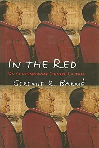 9780231106146: In the Red: On Contemporary Chinese Culture