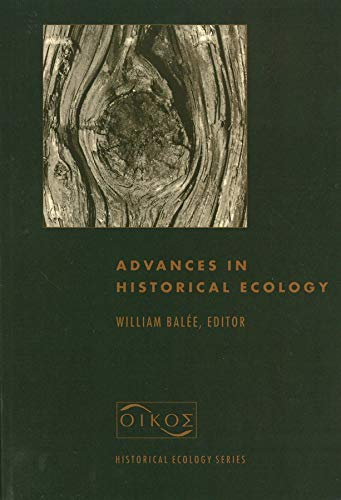 Advances in Historical Ecology: Bal�; e, William L.