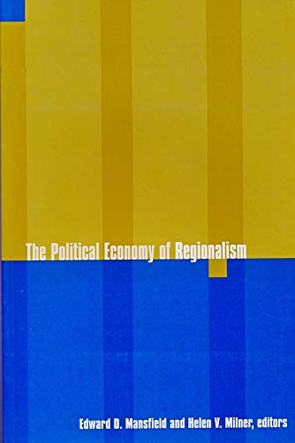 9780231106634: The Political Economy of Regionalism