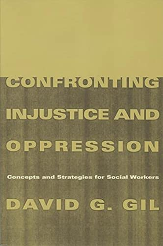 9780231106733: Confronting Injustice and Oppression