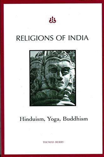 9780231107815: Religions of India: Hinduism, Yoga, Buddhism