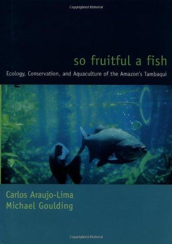 So Fruitful a Fish (Biology and Resource: Araujo-Lima, Carlos, Goulding,