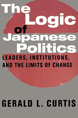 9780231108430: The Logic of Japanese Politics: Leaders, Institutions, and the Limits of Change
