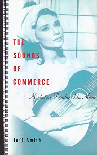 9780231108638: The Sounds of Commerce: Marketing Popular Film Music (Film and Culture Series)