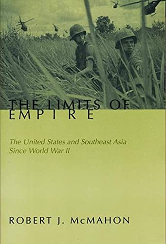 9780231108805: The Limits of Empire: The United States and Southeast Asia Since World War II