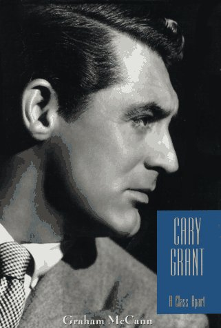 9780231108843: Cary Grant: A Class Apart