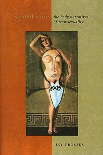9780231109352: Second Skins: The Body Narratives of Transsexuality