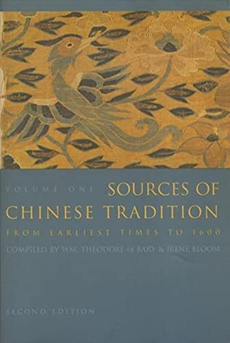 9780231109390: Sources of Chinese Tradition: From Earliest Times to 1600: From Earliest Times to 1600 Vol 1 (Introduction to Asian Civilizations)