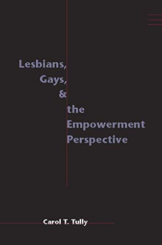 9780231109598: Lesbians, Gays, and the Empowerment Perspective (Empowering the Powerless: A Social Work Series)