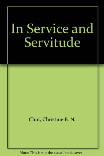 9780231109864: In Service and Servitude