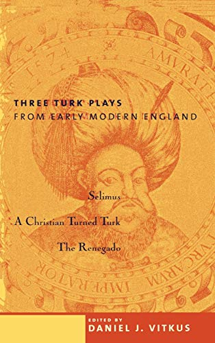 9780231110280: Three Turk Plays from Early Modern England