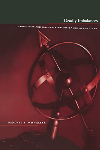 9780231110730: Deadly Imbalances: Tripolarity and Hitler's Strategy of World Conquest