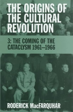 9780231110822: 003: The Origins of the Cultural Revolution: Coming of the Cataclysm 1961-1966 v. 3 (Studies of the Weatherhead East Asian Institute, Columbia University)