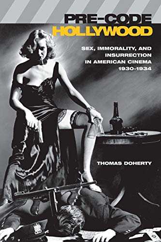9780231110952: Pre-Code Hollywood: Sex, Immorality, and Insurrection in American Cinema; 1930-1934