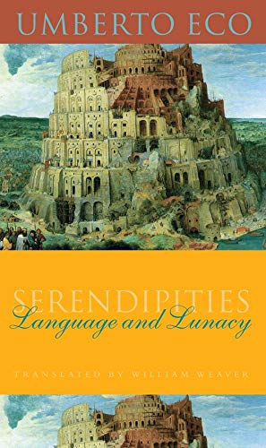 9780231111348: Serendipities: Language and Lunacy (Italian Academy Lectures)