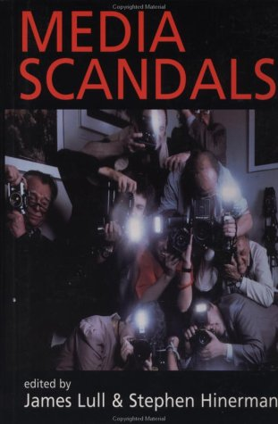 9780231111652: Media Scandals: Morality and Desire in the Popular Culture Marketplace