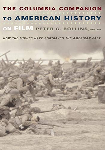 9780231112239: The Columbia Companion to American History on Film: How the Movies Have Portrayed the American Past