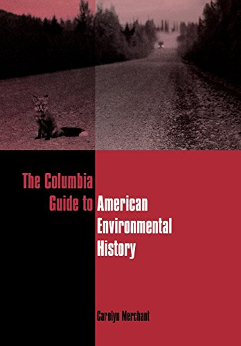 9780231112321: The Columbia Guide to American Environmental History (Columbia Guides to American History and Cultures)