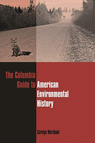 9780231112338: The Columbia Guide to American Environmental History (Columbia Guides to American History and Cultures)