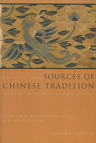 9780231112710: Sources of Chinese Tradition: From 1600 Through the Twentieth Century: Vol 2 (Introduction to Asian Civilizations)