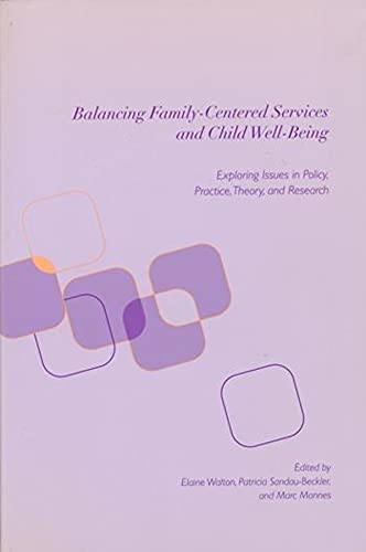 9780231112833: Balancing Family-Centered Services and Child Well-Being: Exploring Issues in Policy, Practice, Theory, and Research