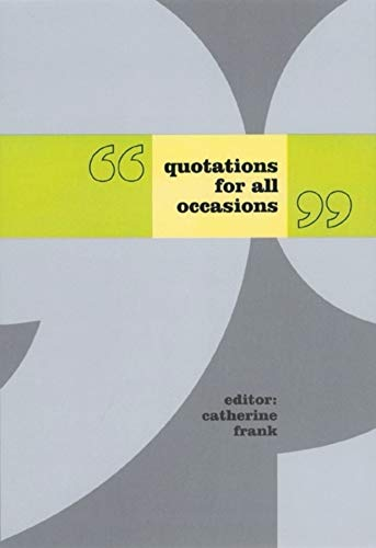 Quotations for All Occasions.: Frank, Catherine (Ed.).