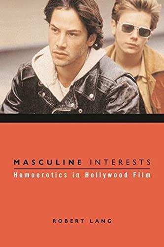 Masculine Interests: Homoerotics in Hollywood Film: Lang, Robert
